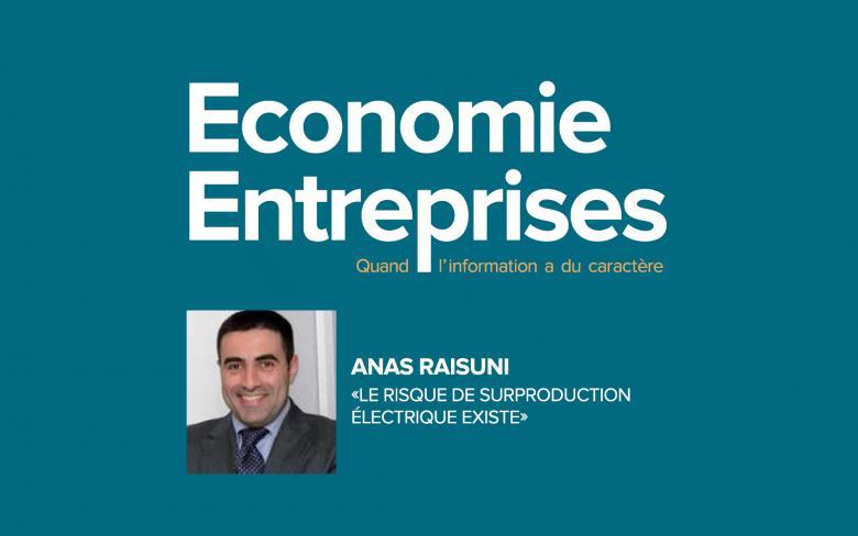Synthèse de l'interview avec Anas Raisuni dans le mensuel Economie Entreprise